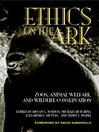 Ethics on the Ark (eBook): Zoos, Animal Welfare, and Wildlife Conservation